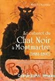 Le cabaret du Chat noir à Montmartre