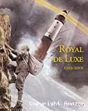 Royal de Luxe 1993 - 2001