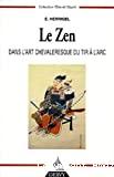 Le zen dans l'art chevaleresque du tir à l'arc