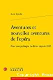 Aventures et nouvelles aventures de l'opéra