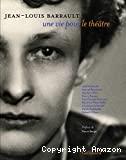 Jean-Louis Barrault une vie pour le théâtre