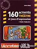 160 activités théâtre et jeux d'expression
