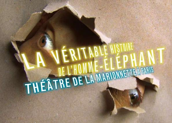 La Véritable Histoire de l'homme éléphant, par la Cie Les lendemains de la veille..., Tract du Théâtre de la Marionnette à Paris