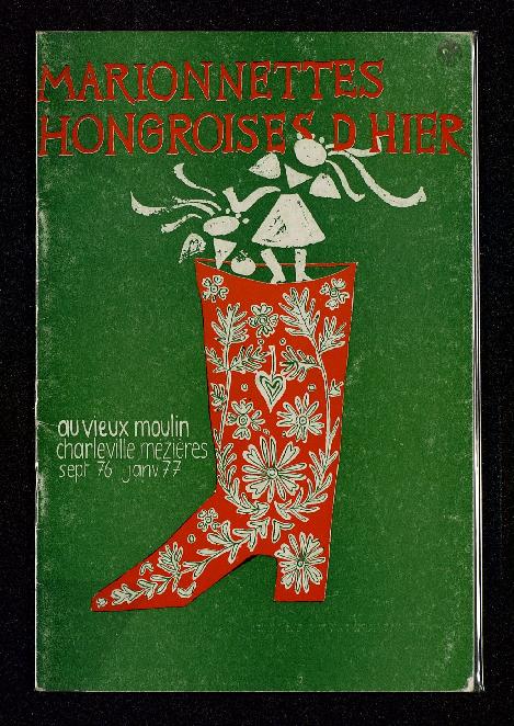 Marionnettes hongroises d'hier, catalogue de l'exposition au Vieux-Moulin, Charleville-Mézières