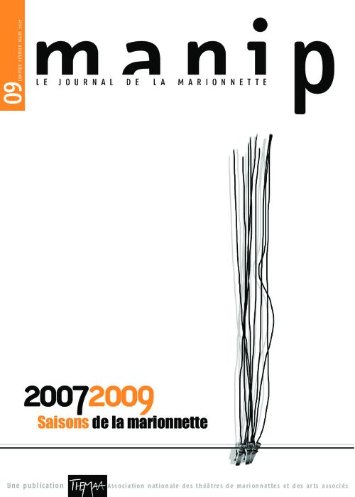 Manip, n°09 - Janvier - février - mars 2007 - 2007-2009 Saisons de la marionnette