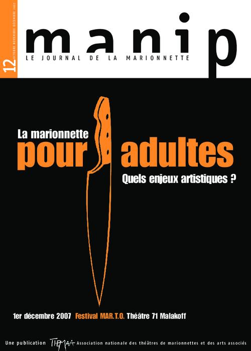 Manip, n°12 - Octobre - novembre - décembre 2007 - La marionnette pour adultes