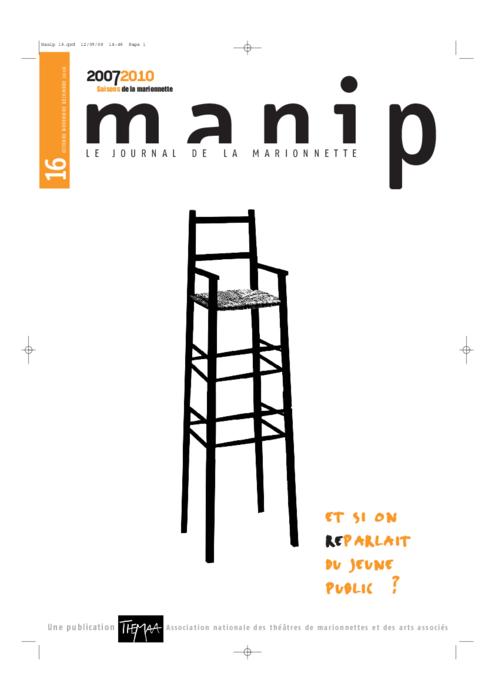 Manip, n°16 - Octobre - novembre - décembre 2008 - Et si on reparlait du jeune public ?