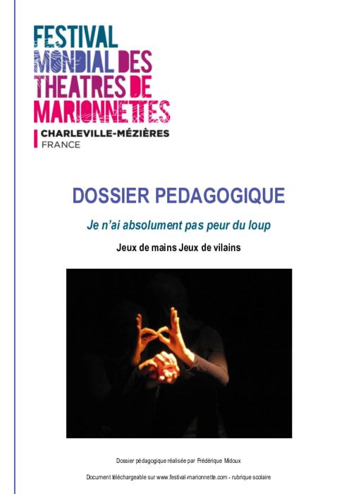 Je n'ai absolument pas peur du loup !, par la compagnie Jeux de mains Jeux de vilains, dossier pédagogique du Festival Mondial des Théâtres de Marionnettes de Charleville-Mézières.