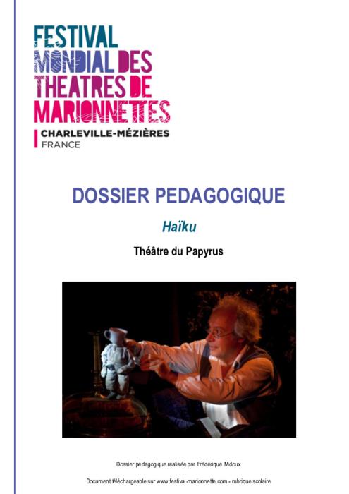 Haïku, par le Théâtre du Papyrus, dossier pédagogique du Festival Mondial des Théâtres de Marionnettes de Charleville-Mézières.