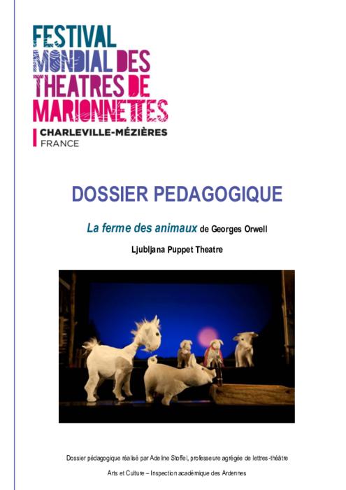 La Ferme des animaux de Georges Orwell, par Ljubljana Puppet Theatre, dossier pédagogique du Festival Mondial des Théâtres de Marionnettes de Charleville-Mézières.