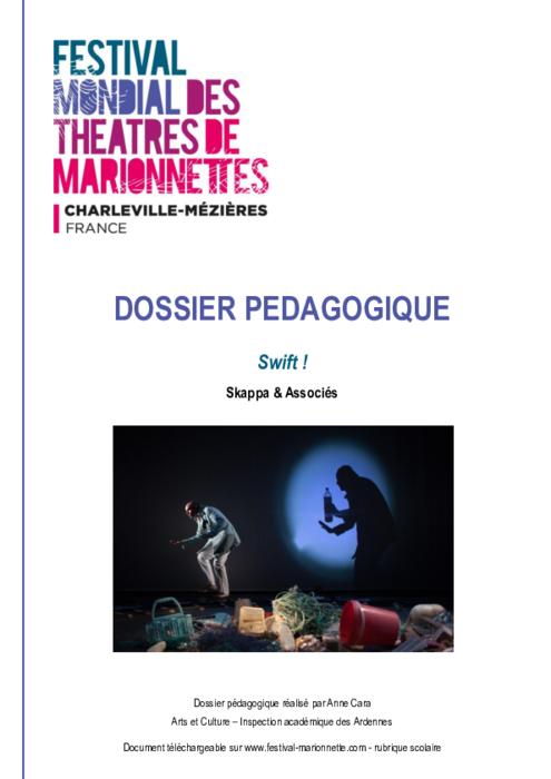 Swift !, par la compagnie Skappa & Associés, dossier pédagogique du Festival Mondial des Théâtres de Marionnettes de Charleville-Mézières.