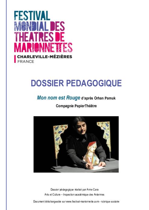 Mon Nom est Rouge d'après Orhan Pamuk, par la compagnie PapierThéâtre, dossier pédagogique du Festival Mondial des Théâtres de Marionnettes de Charleville-Mézières.