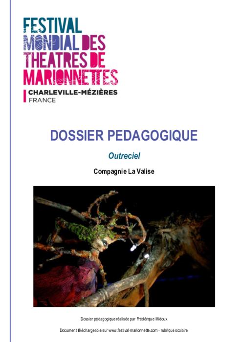 Outreciel, par la compagnie La Valise, dossier pédagogique du Festival Mondial des Théâtres de Marionnettes de Charleville-Mézières.