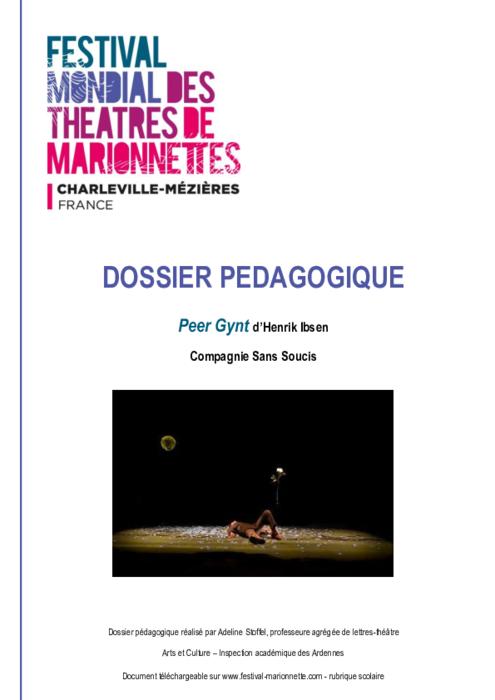 Peer Gynt d'Henrik Ibsen, par la compagnie Sans Soucis, dossier pédagogique du Festival Mondial des Théâtres de Marionnettes de Charleville-Mézières