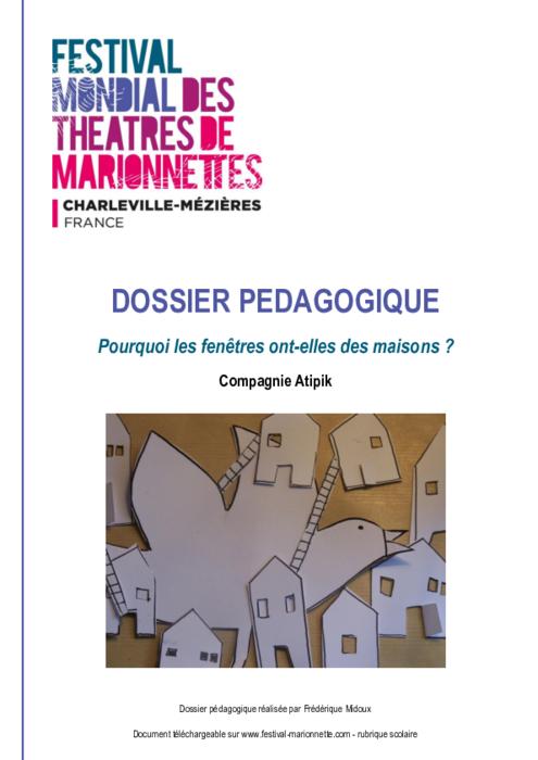 Pourquoi les fenêtres ont-elles des maisons ?, par la compagnie Atipik, dossier pédagogique du Festival Mondial des Théâtres de Marionnettes de Charleville-Mézières.