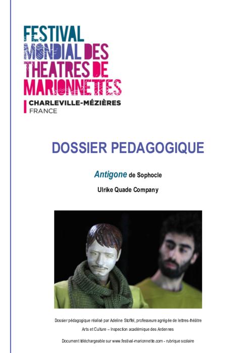 Antigone de Sophocle, par Ulrike Quade Company, dossier pédagogique du Festival Mondial des Théâtres de Marionnettes de Charleville-Mézières.