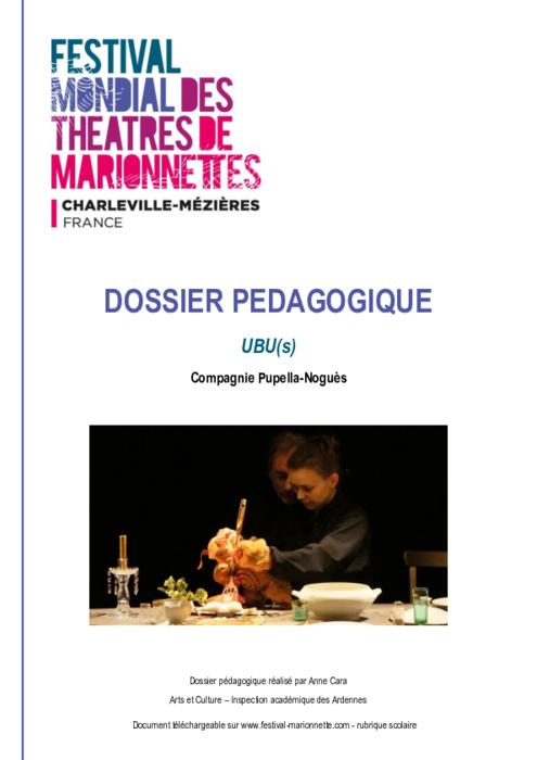 Ubu(s), par la compagnie Pupella-Noguès, dossier pédagogique du Festival Mondial des Théâtres de Marionnettes de Charleville-Mézières.