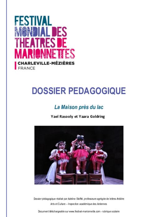 La Maison près du lac, par Yael Rasooly et Yaara Goldring, dossier pédagogique du Festival Mondial des Théâtres de Marionnettes de Charleville-Mézières.