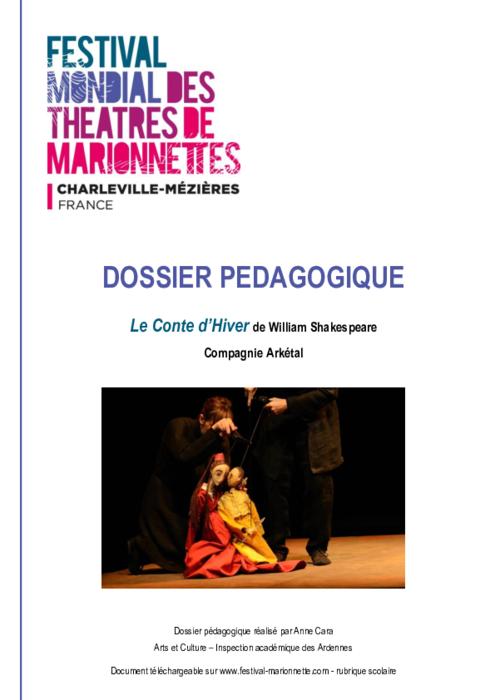 Le Conte d'hiver de William Shakespeare, par la compagnie Arkétal, dossier pédagogique du Festival Mondial des Théâtres de Marionnettes de Charleville-Mézières.