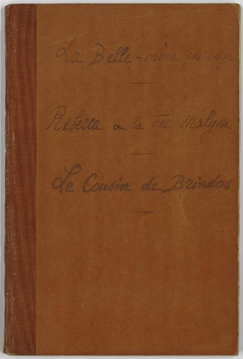 La Belle-mère en cage ; Rebecca ou la Fée Malysse ; Le Cousin de Brindas