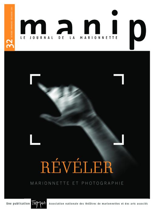 Manip, n°32 - Octobre - novembre - décembre 2012 - Révéler