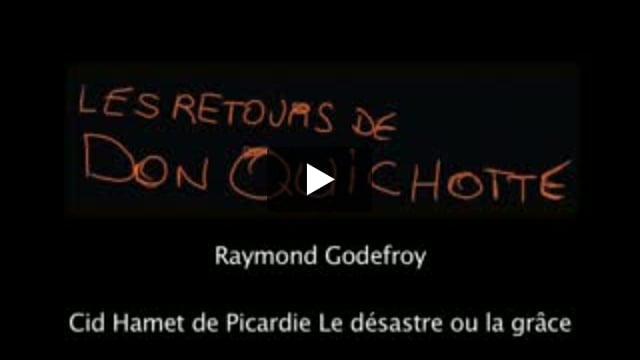 Les Retours de Don Quichotte : Cid Hamet de Picardie Le désastre ou la grâce, écrit par Raymond Godefroy