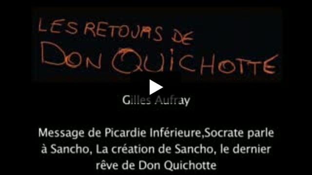 Les Retours de Don Quichotte : Message de Picardie inférieure, Socrate parle à Sancho, la création de Sancho, le dernier rêve de Don Quichotte, écrit par Gilles Aufray
