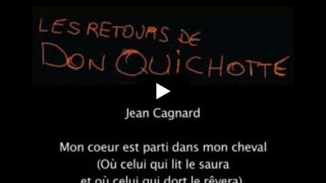 Les Retours de Don Quichotte : Mon coeur est parti dans mon cheval (Où celui qui lit le saura et où celui qui dort le rêvera), écrit par Jean Cagnard