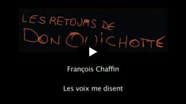 Les Retours de Don Quichotte : Les voix me disent, écrit par François Chaffin