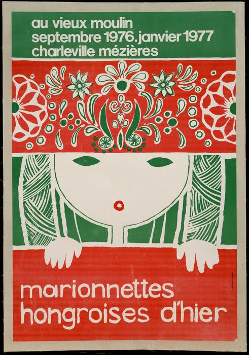 Affiche de l'exposition à Charleville au Vieux Moulin « Marionnettes hongroises d'hier »