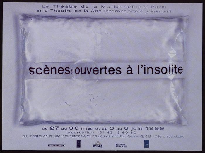 3e édition des Scènes ouvertes à l'insolite (1999), par le Théâtre de la Marionnette à Paris.